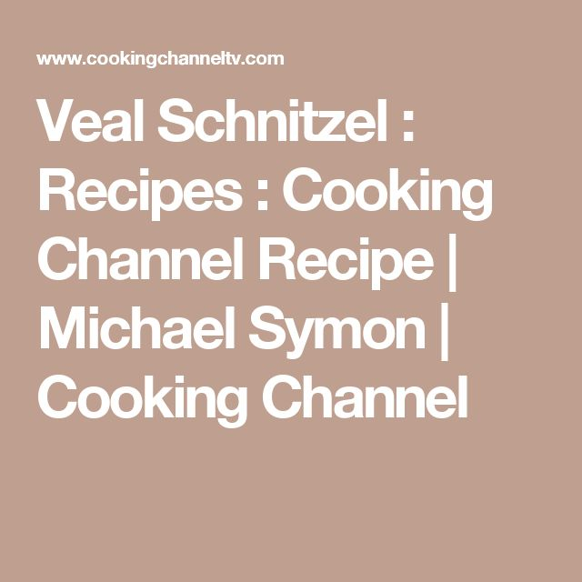 Veal Schnitzel : Recipes : Cooking Channel Recipe | Michael Symon | Cooking Channel
