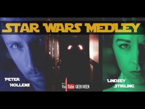 Star Wars Medley - Lindsey Stirling & Peter Hollens #geekweek (+playlist)