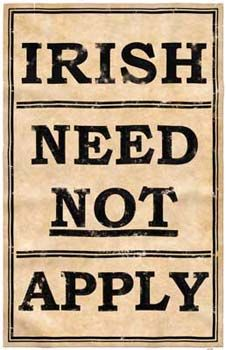 """During the early 19th century (and again in the early 20th too) there was a rise in """"Nativism"""" in America; ironic as it seems it was essentially a defense of the WASP culture that had displaced the indigenous peoples and founded the nation. Catholics,and non-English speakers were especially feared. Immigrant Gaelic Irish, escaping war famine in Eire, became a prime target."""