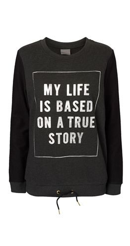 "My life is based on a True Story. #truestory  Sweatshirt Ribbed hem with drawstring Fabric on sleeve is reversed (inside out) Foil Silver Print Size Medium length is approximately 26.5"" 80% Organic Cotton, 20% Polyester Brand Vero Moda"