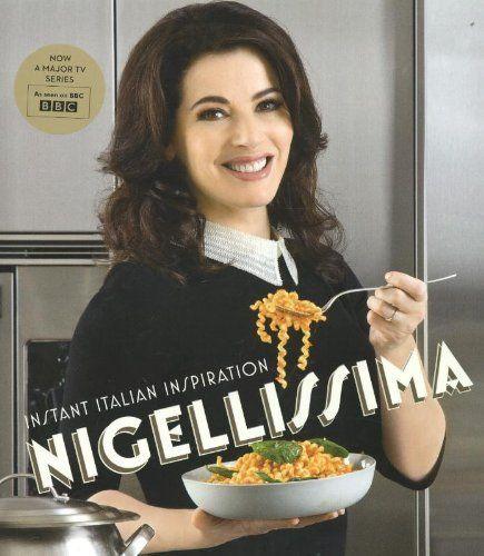 Nigellissima: Instant Italian Inspiration by Nigella Lawson, http://www.amazon.co.uk/dp/0701187336/ref=cm_sw_r_pi_dp_duMEtb1W7SWVX
