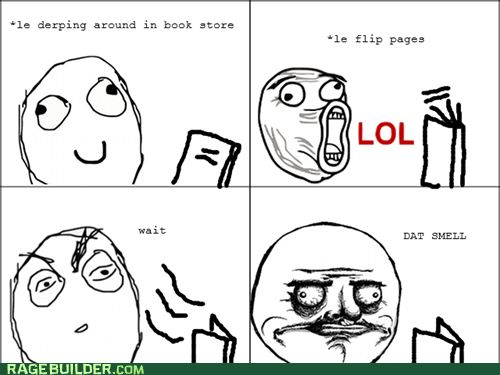 I love the smell of new books!  :)  rage comics - Le Book Store
