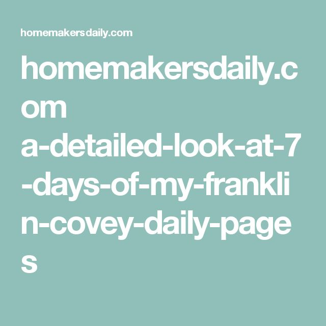 homemakersdaily.com a-detailed-look-at-7-days-of-my-franklin-covey-daily-pages