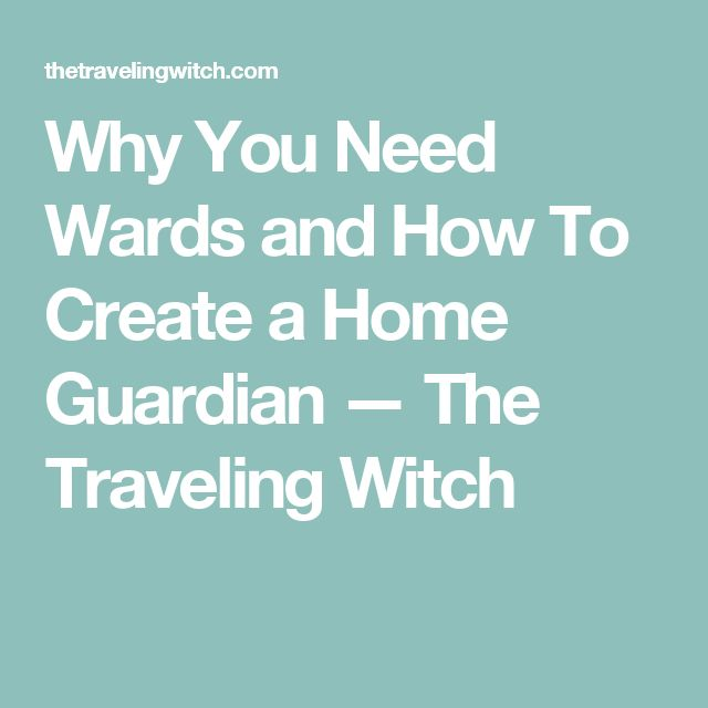 Jan 10 why you need wards and how to create a home guardian for How do you start building a house