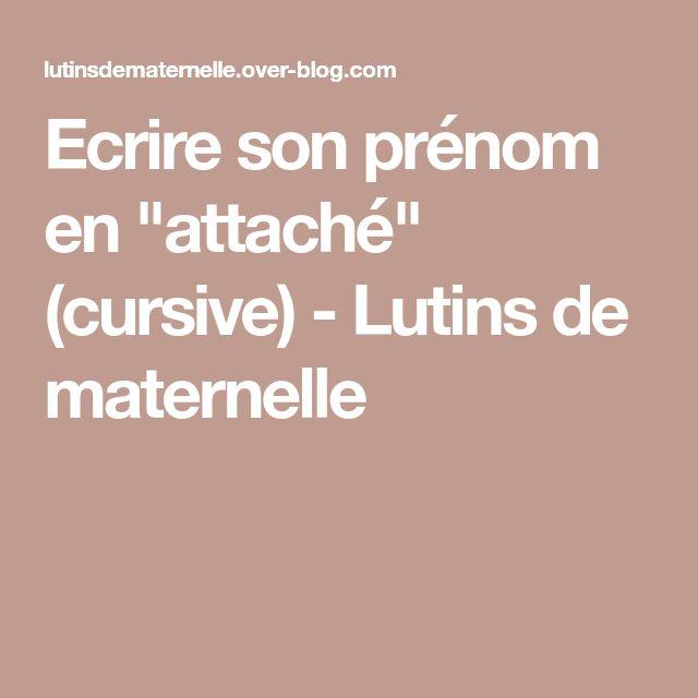 """Ecrire son prénom en """"attaché"""" (cursive) - Lutins de maternelle"""
