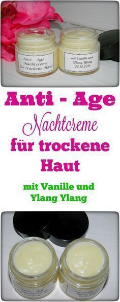 # Skin Care Recipes-DIY Anti-Age Night Cream For Dry Skin - #AntiAge #DIY # ... ...  -  Hautpflege-Rezepte