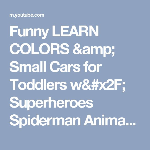 Funny LEARN COLORS & Small Cars for Toddlers w/ Superheroes Spiderman Animation 3D for Kids - YouTube