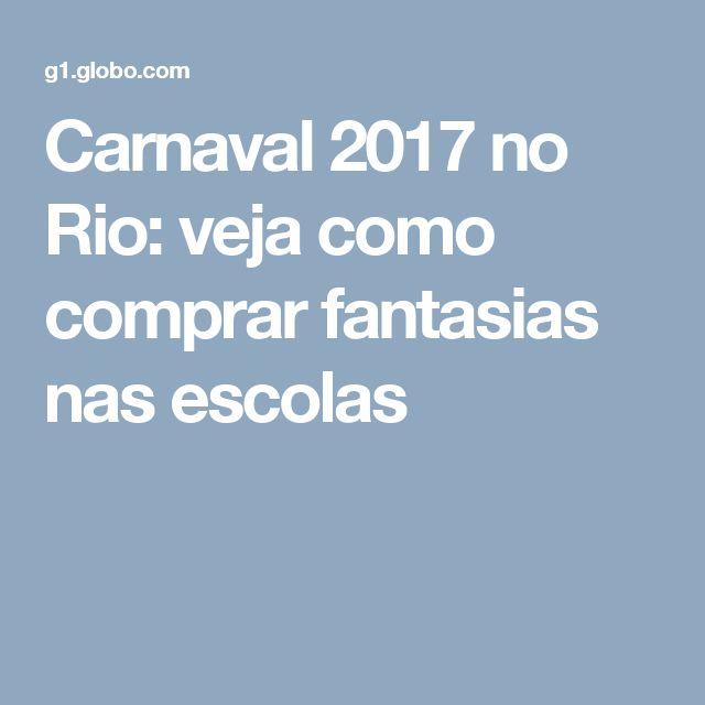 Carnaval 2017 no Rio: veja como comprar fantasias nas escolas