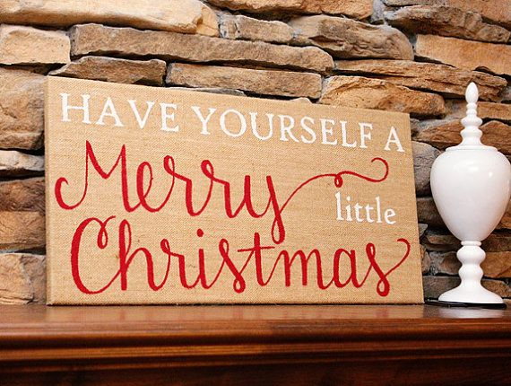 Have Yourself a Merry Little Christmas sign- hand painted burlap Christmas decoration