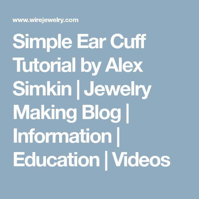 Simple Ear Cuff Tutorial by Alex Simkin   Jewelry Making Blog   Information   Education   Videos