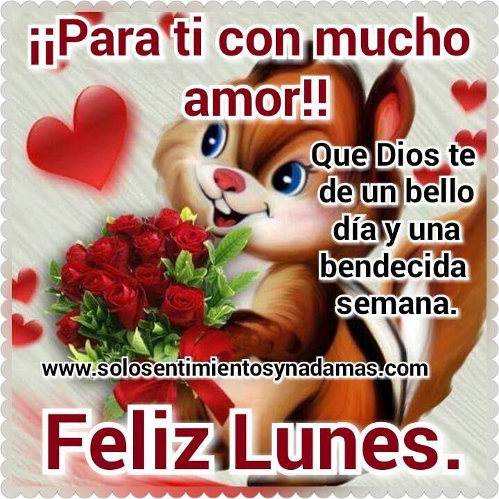 Para Ti Con Mucho Amor Feliz Y Bendecido Lunes Feliz Lunes