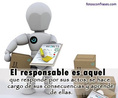 ¿Que significa para vosotros ser responsables? Dime alguna situacón en la que la persona no puede ser responsable por sus actos.