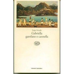"""""""Gabriella, garofano e cannella"""". Un'altra indimenticabile figura di donna nella magica Bahia."""