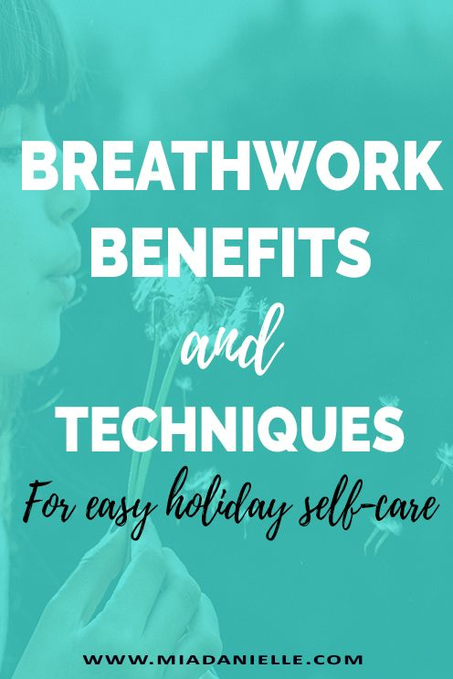 Breathwork Benefits and Techniques For Easy Self-care Over