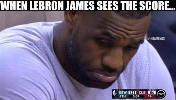 RT @NBAMemes: LeBron James looking at the score like..#WarriorsCavs - http://nbafunnymeme.com/nba-funny-memes/rt-nbamemes-lebron-james-looking-at-the-score-like-warriorscavs