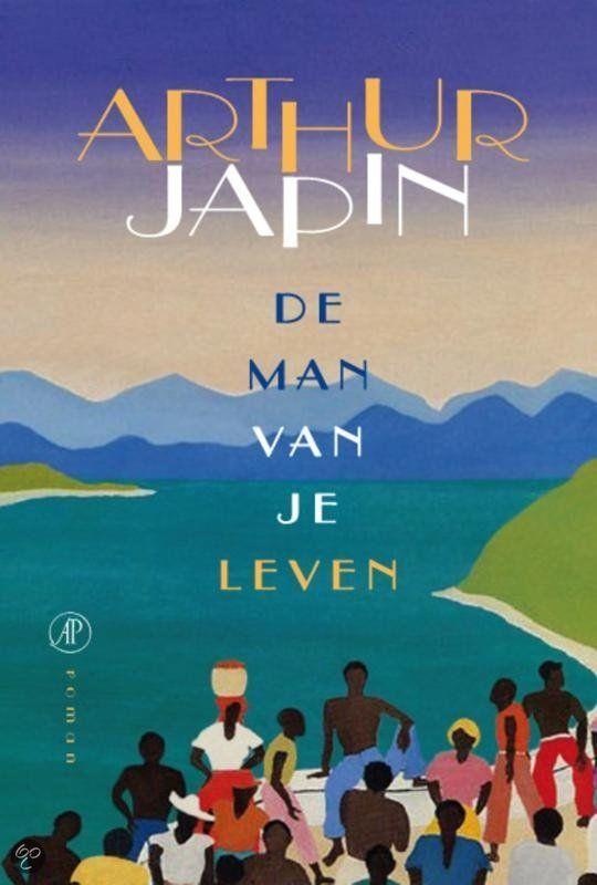 De man van je leven door Arthur Japin  over liefde, overspel, wraak en jaloezie