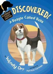 Wendy Orr; illustrations by Patricia Castelao  DISCOVERED! A Beagle Called Bella