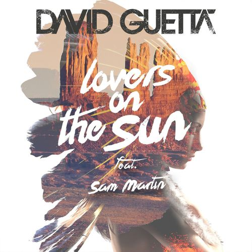 David Guetta - Lovers On The Sun ft. Sam Martin
