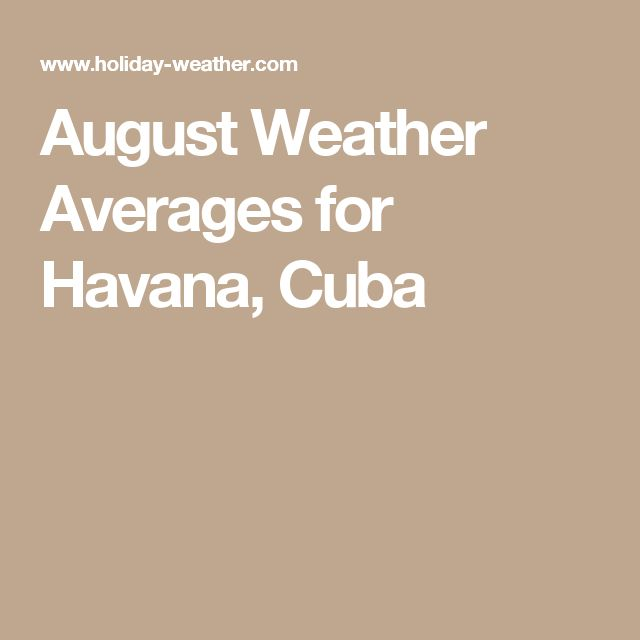 August Weather Averages for Havana, Cuba