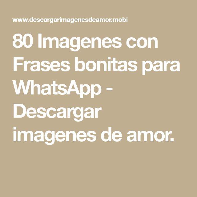 80 Imagenes con Frases bonitas para WhatsApp - Descargar imagenes de amor.