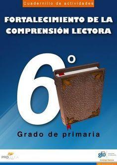 Cuadernillo de actividades - FORTALECIMIENTO DE LA COMPRENSION LECTORA - 6 GRADO DE PRIMARIA  o FORTALECIMIENTO DE LA COMPRENSIÓN LECTORA G rado de primaria Cuadernillo de actividades