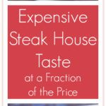 Love fancy steakhouses, but lack the budget to buy prime beef? Dry-aging, salting, and compound butter give steak house taste at a fraction of the price.