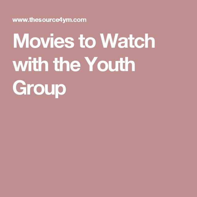 Movies to Watch with the Youth Group: national treasure, shrek, princess bride, to name a few...