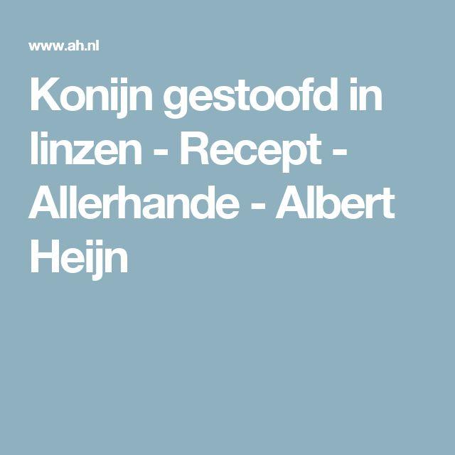Konijn gestoofd in linzen - Recept - Allerhande - Albert Heijn