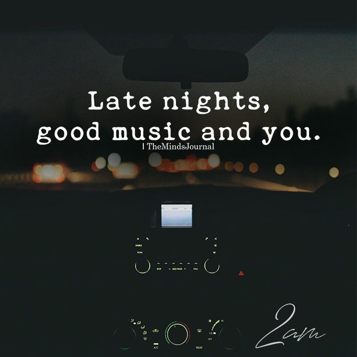 Late Nights Good Music And You Music Lover Quote Good Music Quotes Inspirational Music Quotes