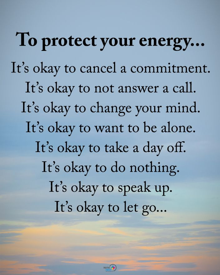 "6,822 Likes, 169 Comments - Motivation + Positive Quotes (@positiveenergy_plus) on Instagram: ""Type YES if you agree. To protect your energy... It's okay to cancel a commitment. It's okay to…"""