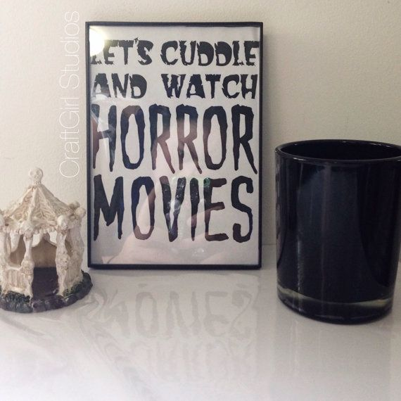 Let's Cuddle and Watch Horror Movies Black and White Wall Art Printable, printable wall art, movie quote art, Halloween printable wall art