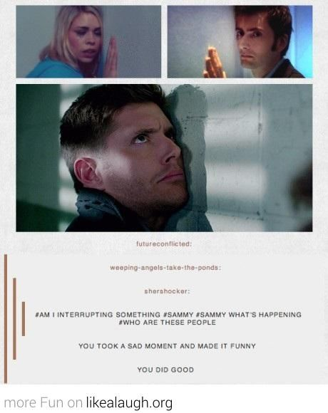 Supernatural meets the Doctor Fandom HAHAHA (wasn't sure which board to pin this on...)