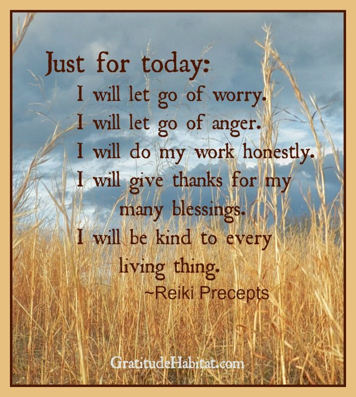 Just for today I will... Reikiprecepts Visit us at www