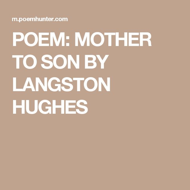 langston hughes poem mother to son Mother to son by langston hughes 1) well, son, i'll tell you: 2) life for me ain't been no crystal stair 3) it's had tacks in it, 4) and splinters.