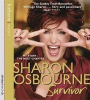 Survivor - My Story the Next Chapter written by Sharon Osbourne performed by Paula Wilcox on CD (Abridged)