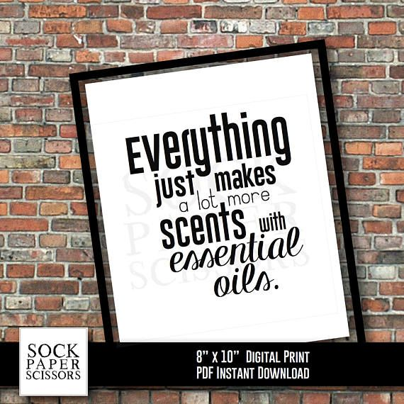 Printable Essential Oil Art Print  Everything just makes a