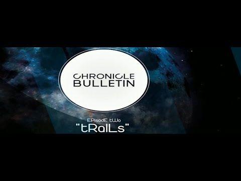 Chronicle Bulletin; Episode 2
