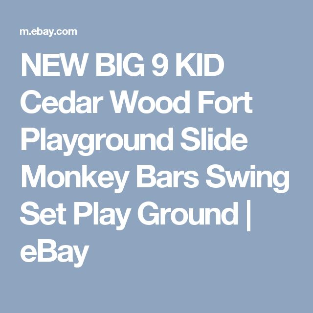NEW BIG 9 KID Cedar Wood Fort Playground Slide Monkey Bars Swing Set Play Ground  | eBay