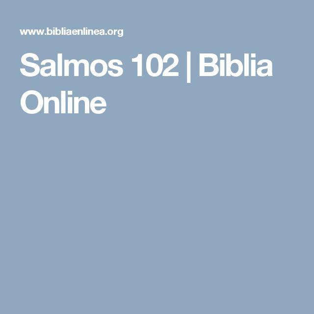 Salmos 102 | Biblia Online