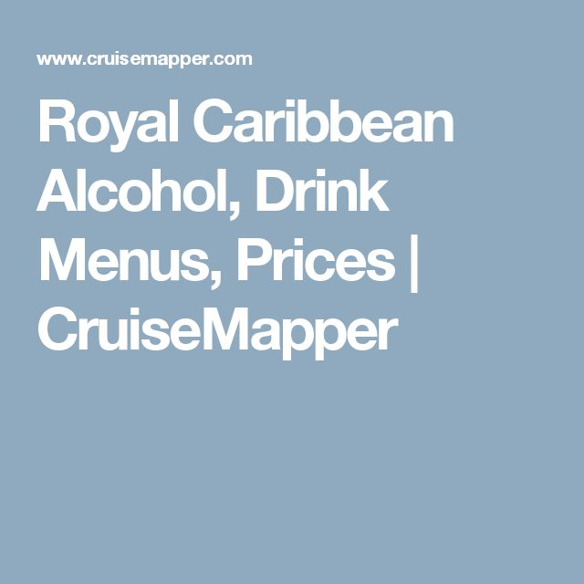 Royal Caribbean Alcohol, Drink Menus, Prices | CruiseMapper