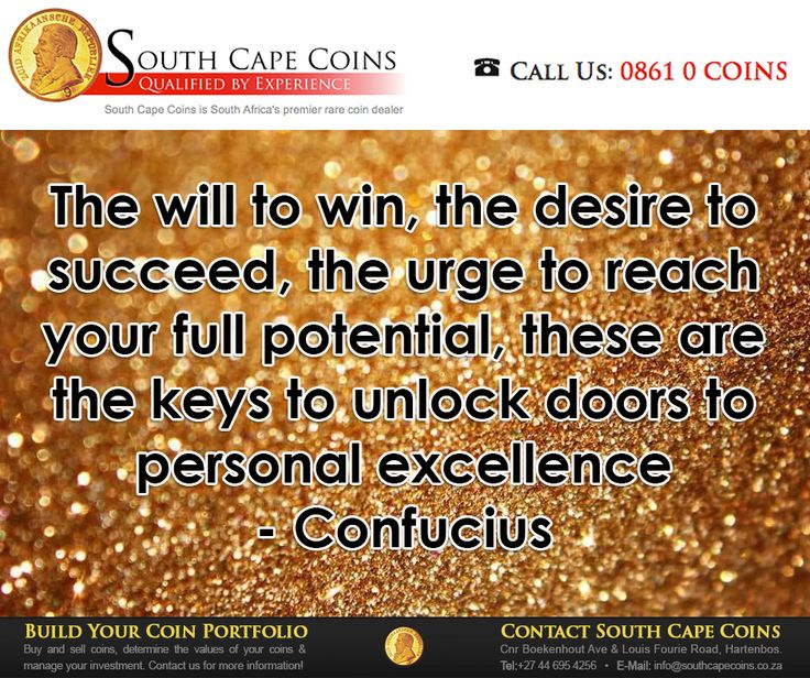 The will to win, the desire to succeed, the urge to reach your full potential, these are the keys to unlock doors to personal excellence - Confucius #SouthCapeCoins #SundayMotivation