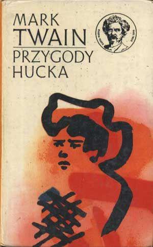 Przygody Hucka, Mark Twain, Iskry, 1973, http://www.antykwariat.nepo.pl/przygody-hucka-mark-twain-p-1389.html