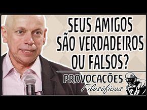 Seus amigos são verdadeiros ou falsos?│ Leandro Karnal - YouTube