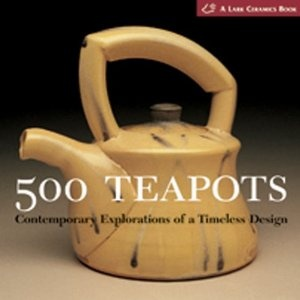 500 Teapots: Contemporary Explorations of a Timeless Design  I love this book from a co-worker