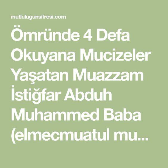 Ömründe 4 Defa Okuyana Mucizeler Yaşatan Muazzam İstiğfar Abduh Muhammed Baba (elmecmuatul mubareke) Abdullah İbni Sultan (r.a)