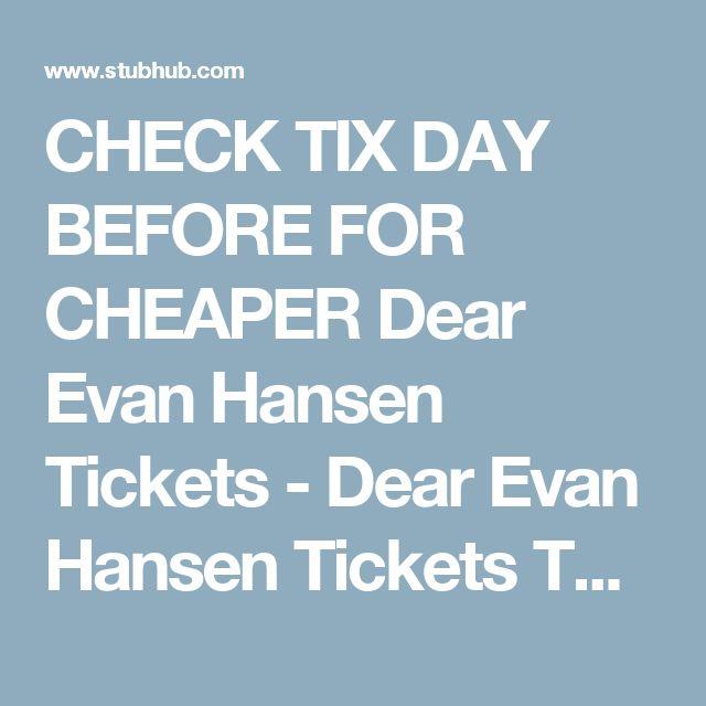 CHECK TIX DAY BEFORE FOR CHEAPER   Dear Evan Hansen Tickets - Dear Evan Hansen Tickets Tour - Stubhub