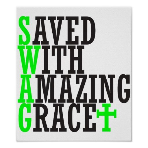 =>>Cheap          Saved With Amazing Grace SWAG Christian Poster           Saved With Amazing Grace SWAG Christian Poster in each seller & make purchase online for cheap. Choose the best price and best promotion as you thing Secure Checkout you can trust Buy bestReview          Saved With A...Cleck Hot Deals >>> http://www.zazzle.com/saved_with_amazing_grace_swag_christian_poster-228357291929382653?rf=238627982471231924&zbar=1&tc=terrest