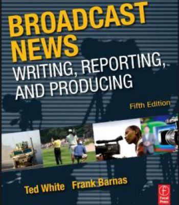 Broadcast News Writing Reporting And Producing 5th Edition PDF