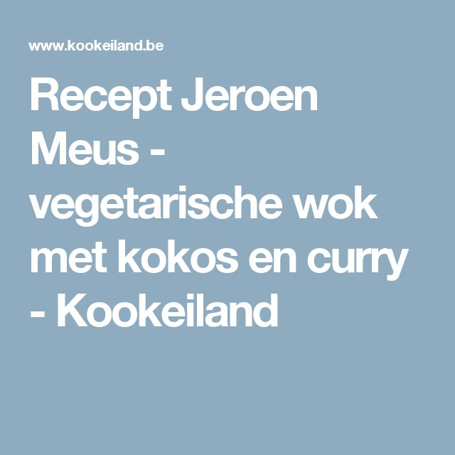 Recept Jeroen Meus - vegetarische wok met kokos en curry - Kookeiland