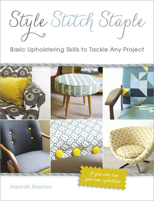 Book Giveaway! Enter to win a copy of Style, Stitch, Staple, and become an upholstery goddess!